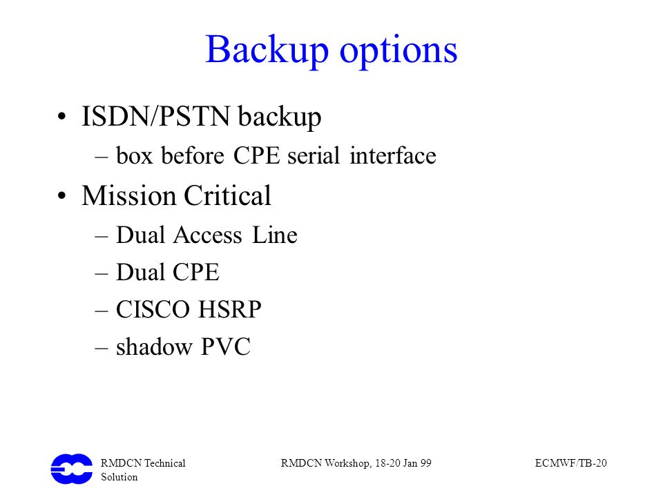 Backup options ISDN/PSTN backup Mission Critical