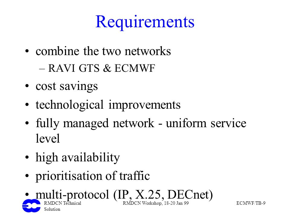 Requirements combine the two networks cost savings