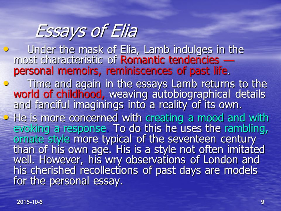 essay of elia Essays of elia are 28 short essays written by charles lamb.