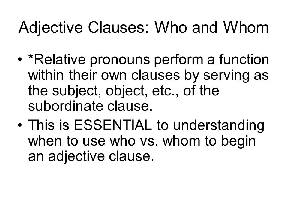 adjective clauses subject and object pronouns Subject–verb–adjective is green the seats  that has taken the place of the object pronoun in the modifying clause optionally omit that in these clauses.