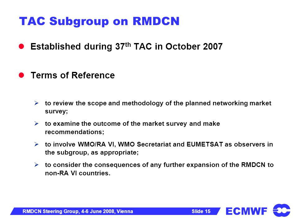 TAC Subgroup on RMDCN Established during 37th TAC in October 2007