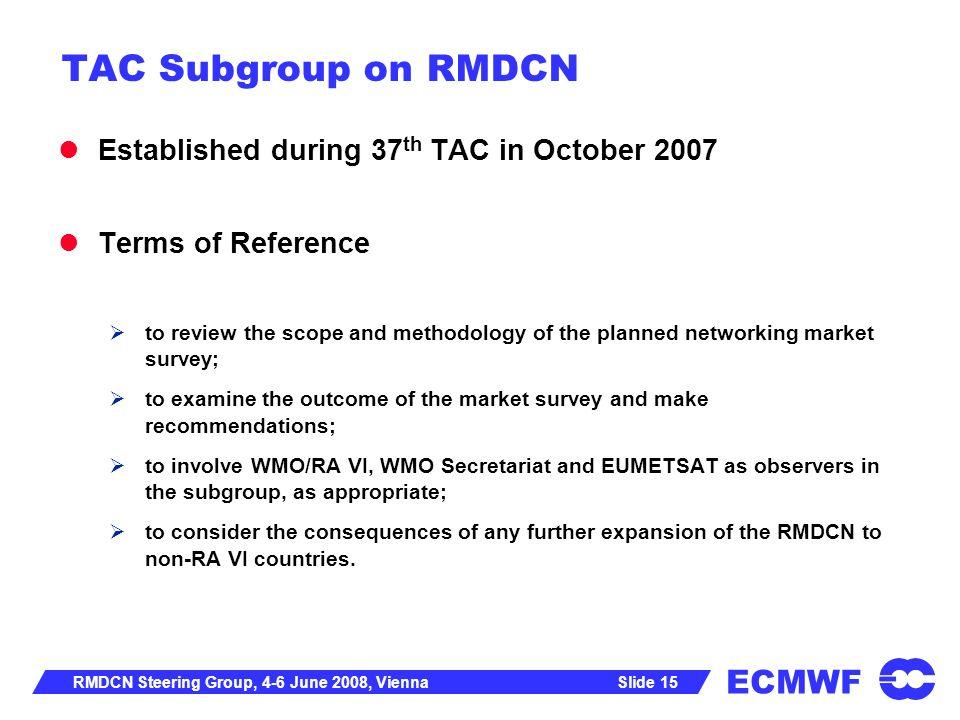 TAC Subgroup on RMDCN Established during 37th TAC in October 2007