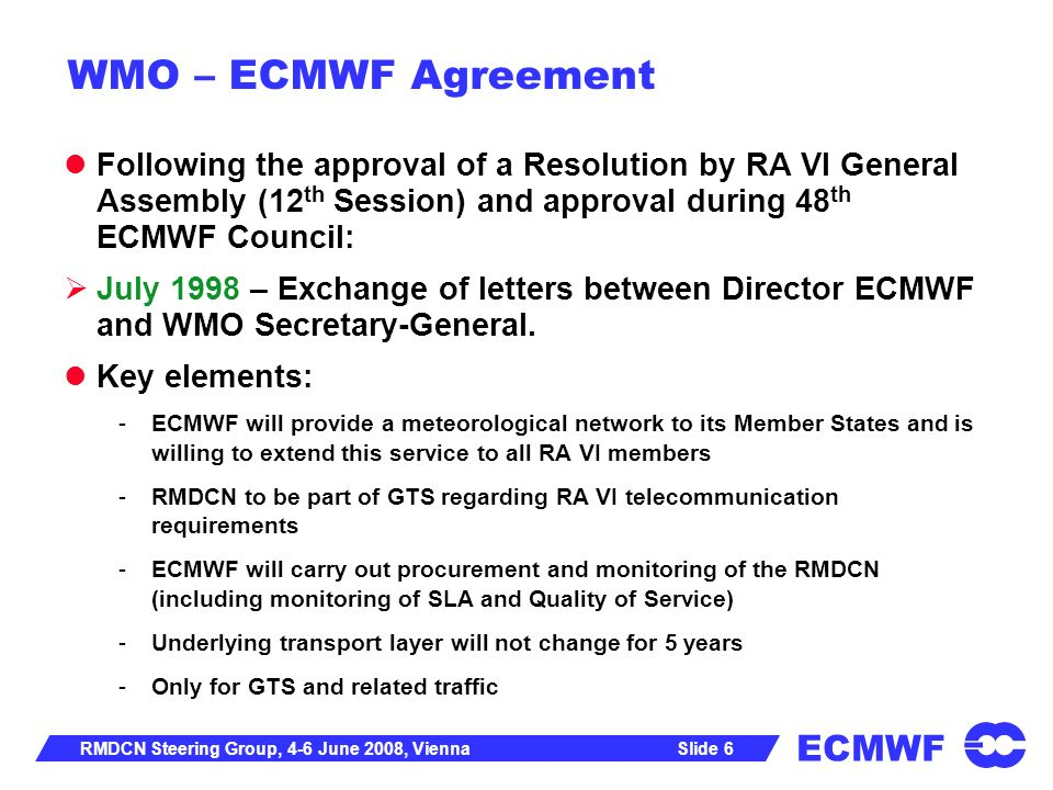 WMO – ECMWF Agreement Following the approval of a Resolution by RA VI General Assembly (12th Session) and approval during 48th ECMWF Council: