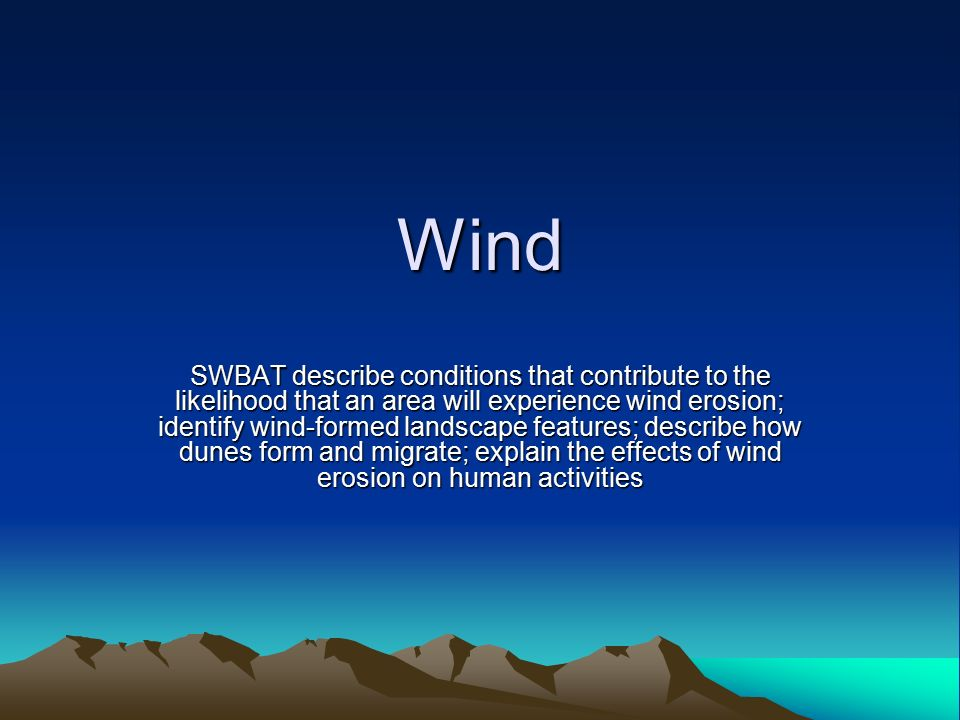 wind swbat describe conditions that contribute to the likelihood