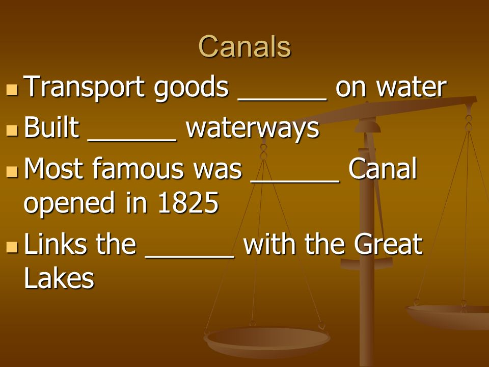 Canals Transport goods ______ on water Built ______ waterways