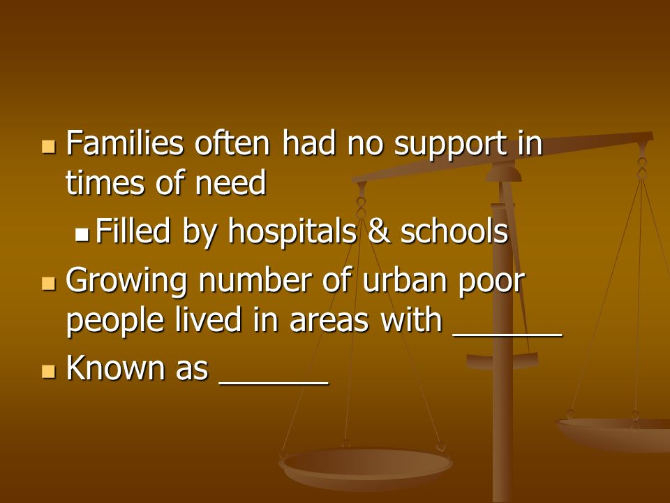 Families often had no support in times of need