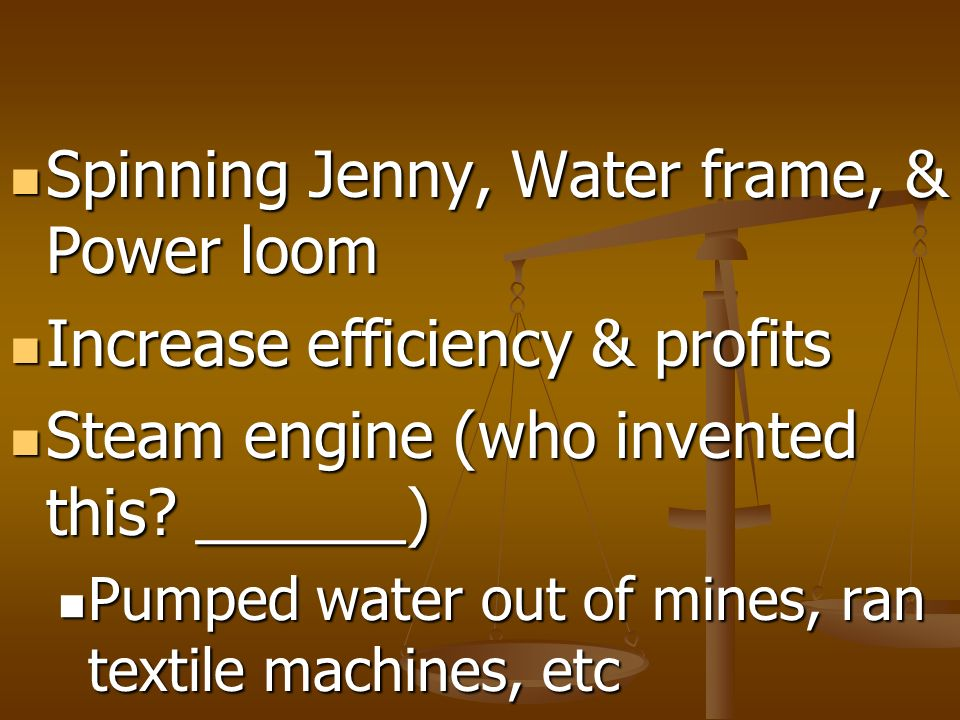 Spinning Jenny, Water frame, & Power loom