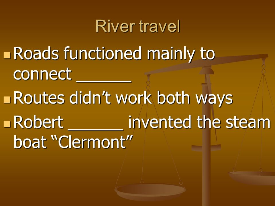 River travel Roads functioned mainly to connect ______.