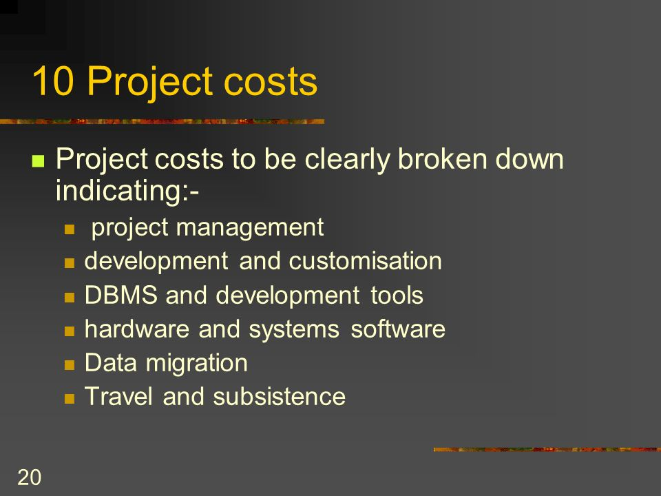 10 Project costs Project costs to be clearly broken down indicating:-
