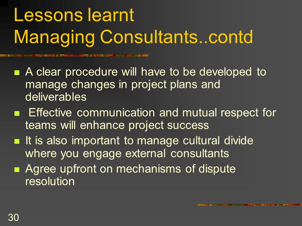 Lessons learnt Managing Consultants..contd