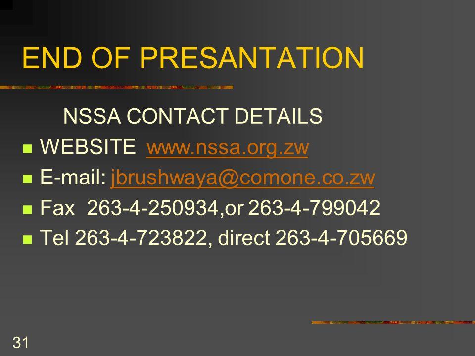 END OF PRESANTATION NSSA CONTACT DETAILS WEBSITE www.nssa.org.zw
