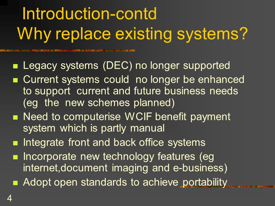 Introduction-contd Why replace existing systems