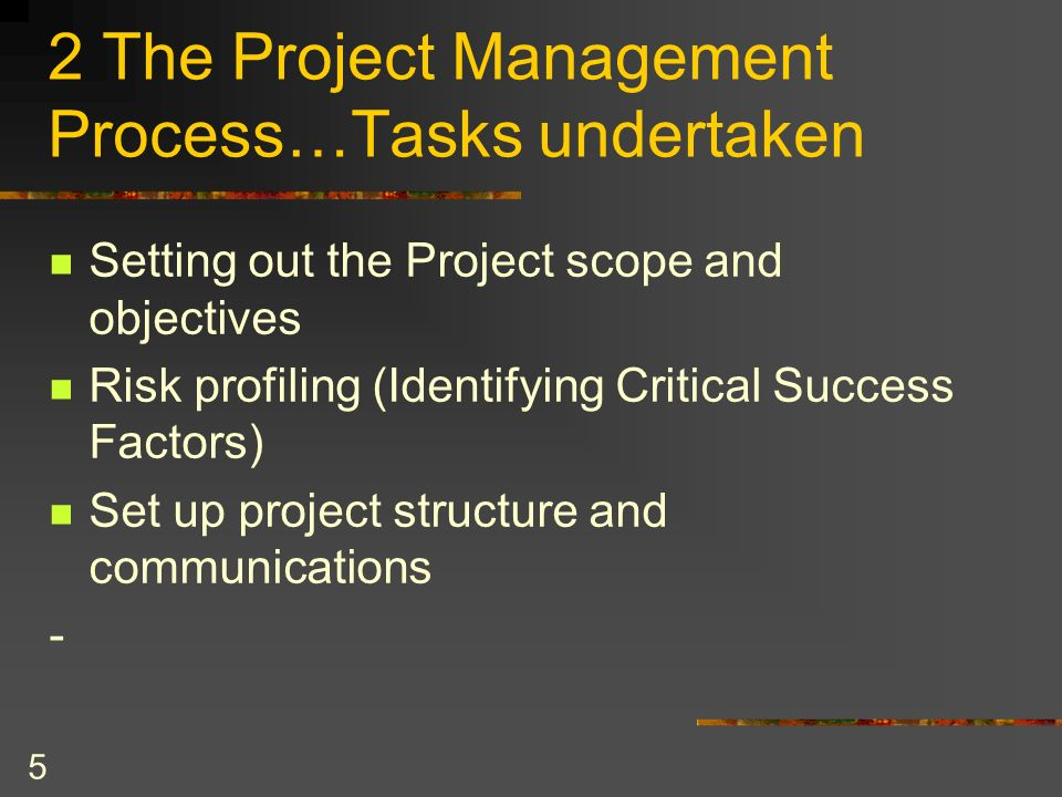 2 The Project Management Process…Tasks undertaken