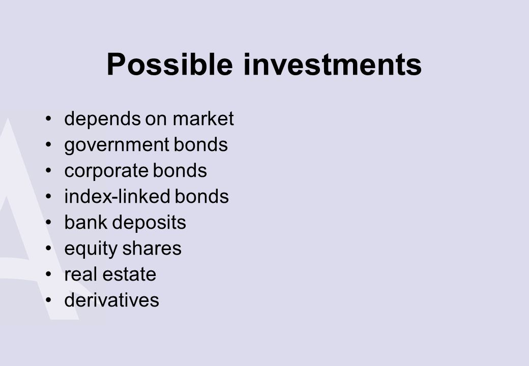 Possible investments depends on market government bonds