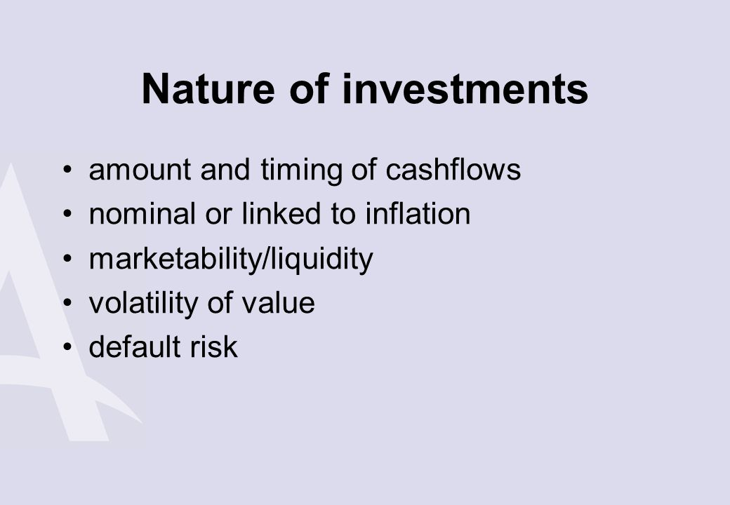 Nature of investments amount and timing of cashflows