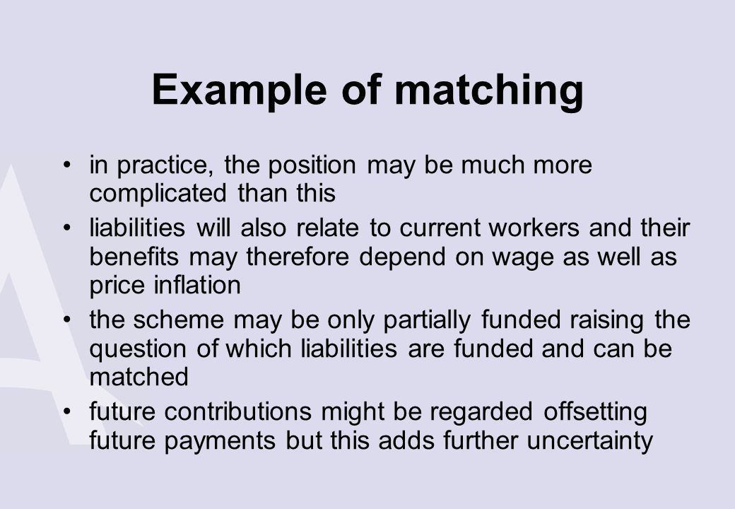 Example of matching in practice, the position may be much more complicated than this.