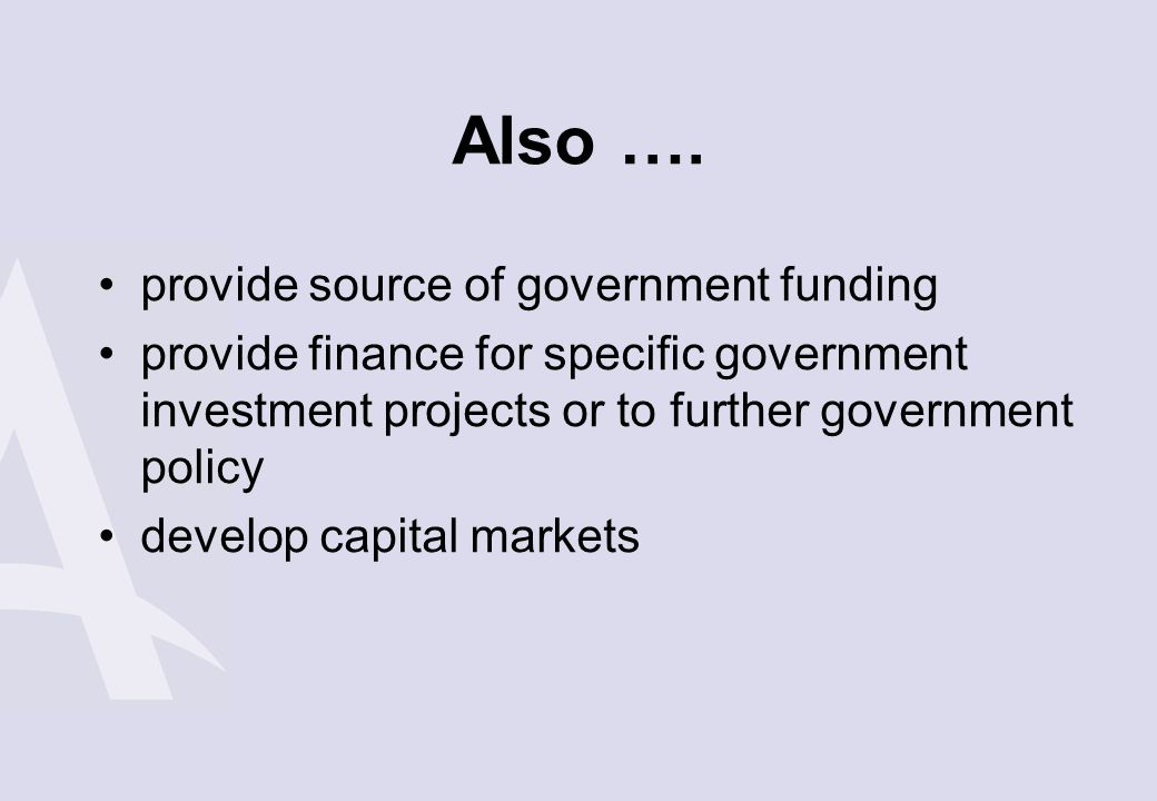 Also …. provide source of government funding