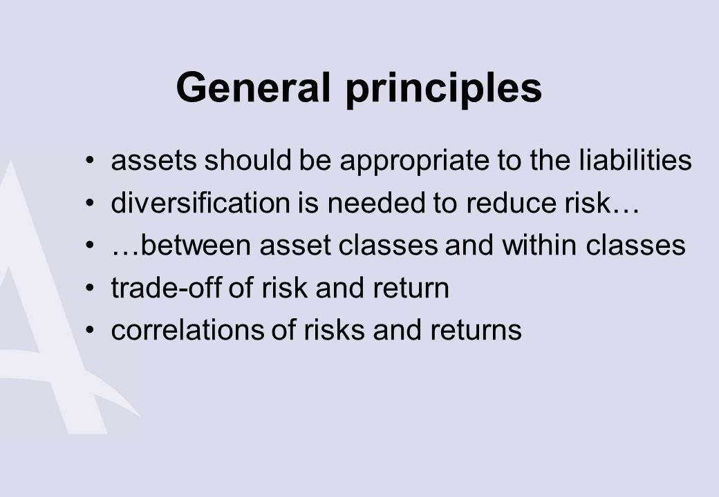 General principles assets should be appropriate to the liabilities