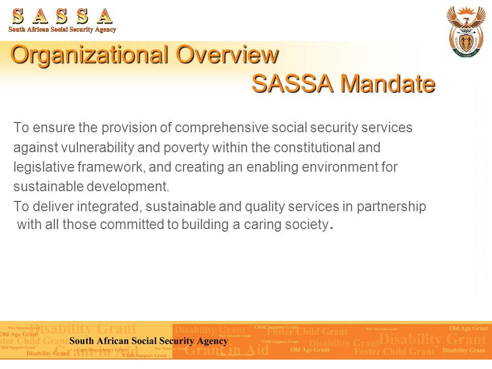 Organizational Overview SASSA Mandate