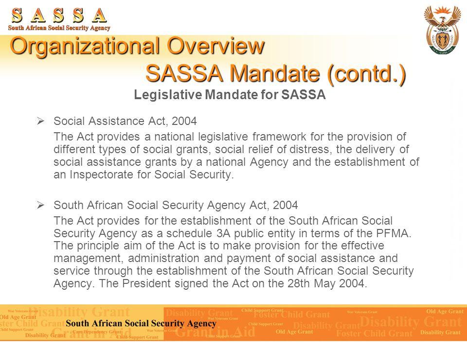 Organizational Overview SASSA Mandate (contd.)