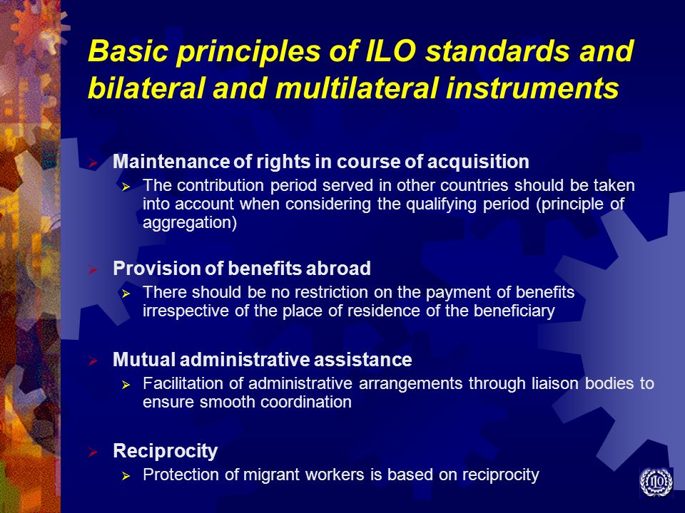 Basic principles of ILO standards and bilateral and multilateral instruments