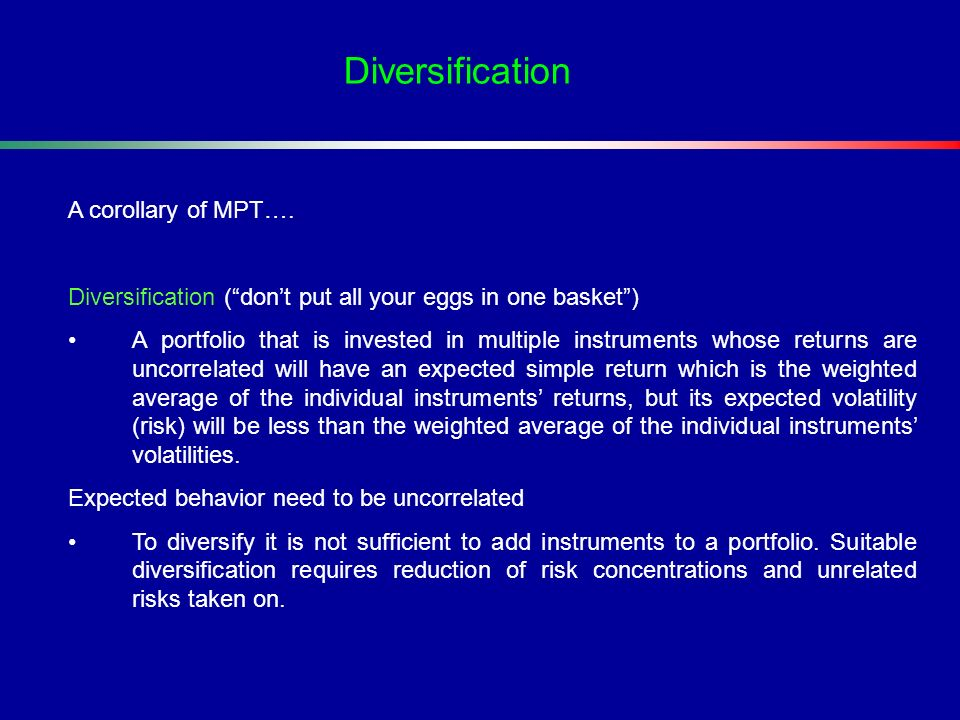 Diversification A corollary of MPT….
