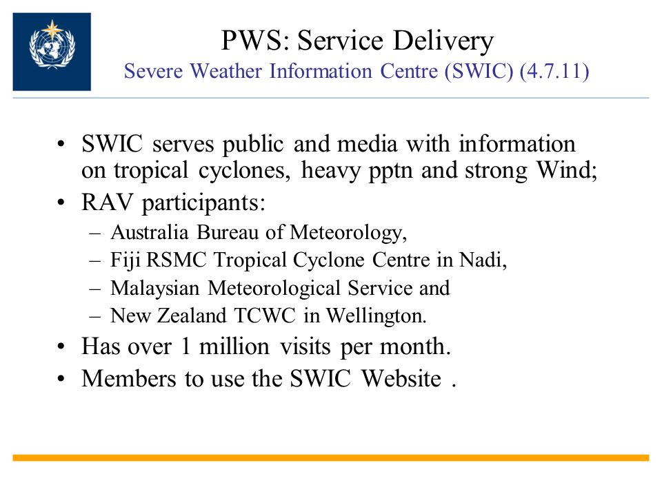 PWS: Service Delivery Severe Weather Information Centre (SWIC) (4. 7