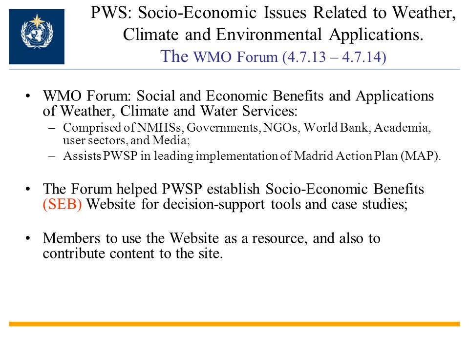 PWS: Socio-Economic Issues Related to Weather, Climate and Environmental Applications. The WMO Forum (4.7.13 – 4.7.14)