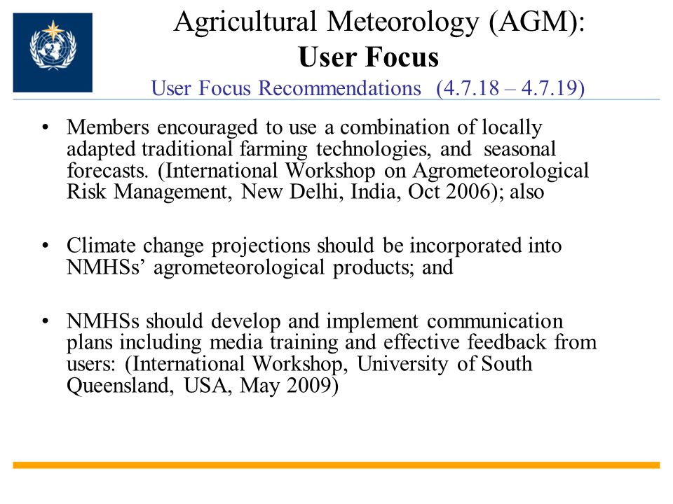 Agricultural Meteorology (AGM): User Focus User Focus Recommendations (4.7.18 – 4.7.19)