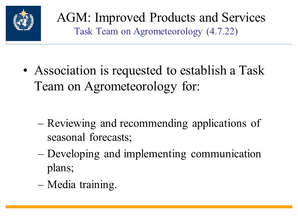 AGM: Improved Products and Services Task Team on Agrometeorology (4. 7