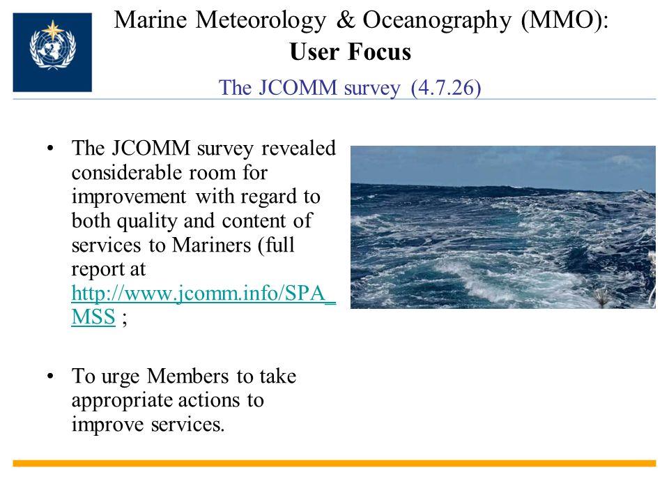 Marine Meteorology & Oceanography (MMO): User Focus The JCOMM survey (4.7.26)