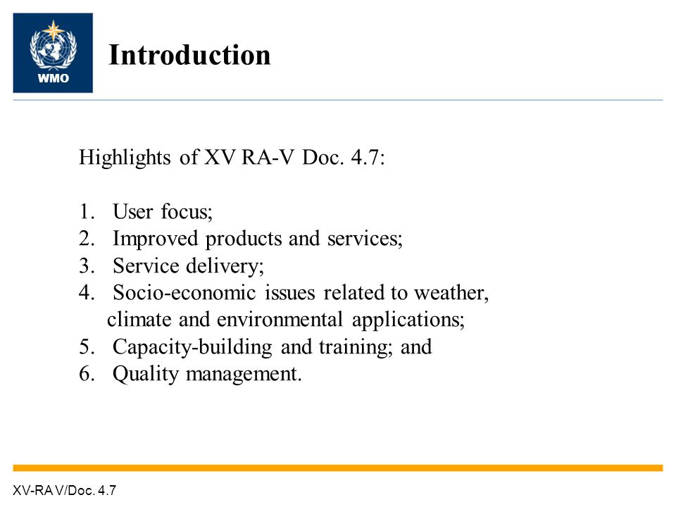 Introduction Highlights of XV RA-V Doc. 4.7: User focus;