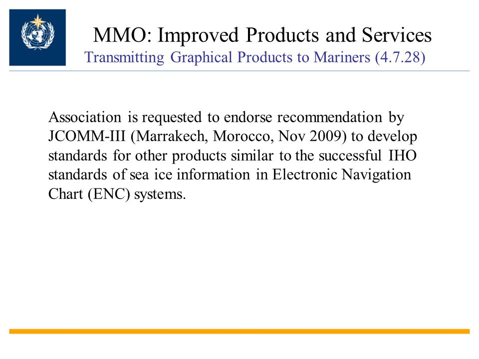 MMO: Improved Products and Services Transmitting Graphical Products to Mariners (4.7.28)