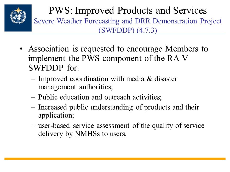 PWS: Improved Products and Services Severe Weather Forecasting and DRR Demonstration Project (SWFDDP) (4.7.3)