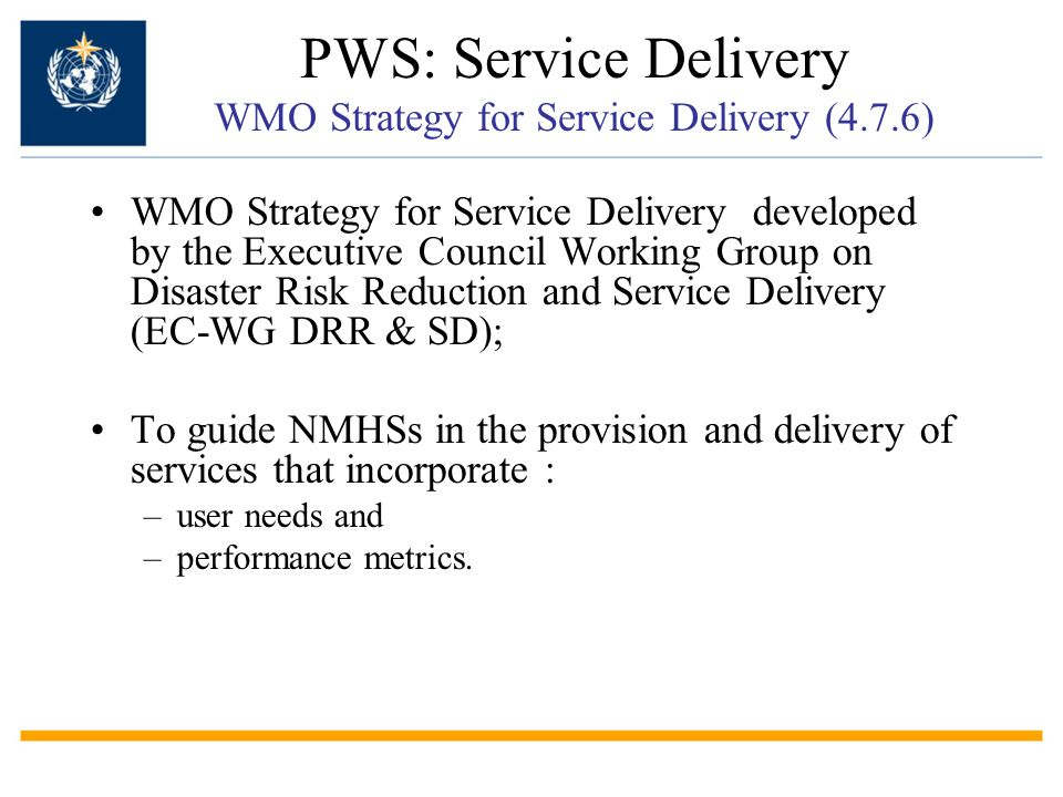 PWS: Service Delivery WMO Strategy for Service Delivery (4.7.6)