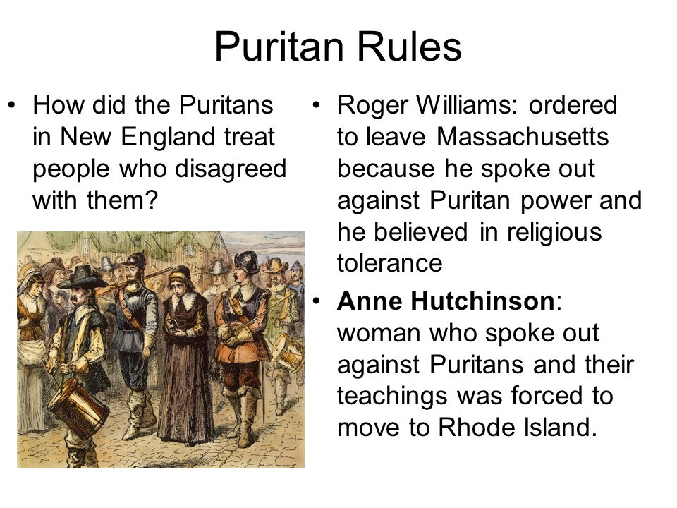Puritan Rules How did the Puritans in New England treat people who disagreed with them