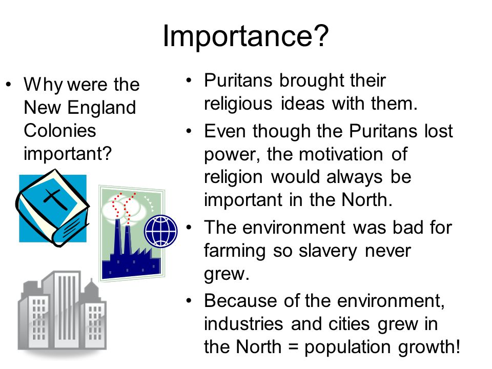 Importance Puritans brought their religious ideas with them.