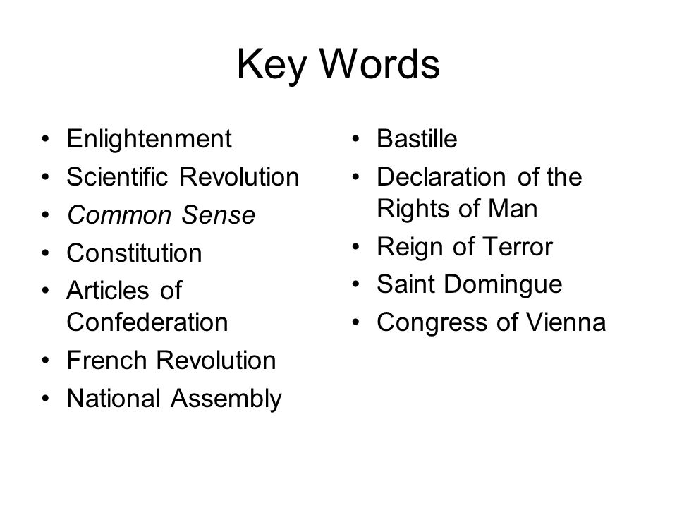 Key Words Enlightenment Scientific Revolution Common Sense