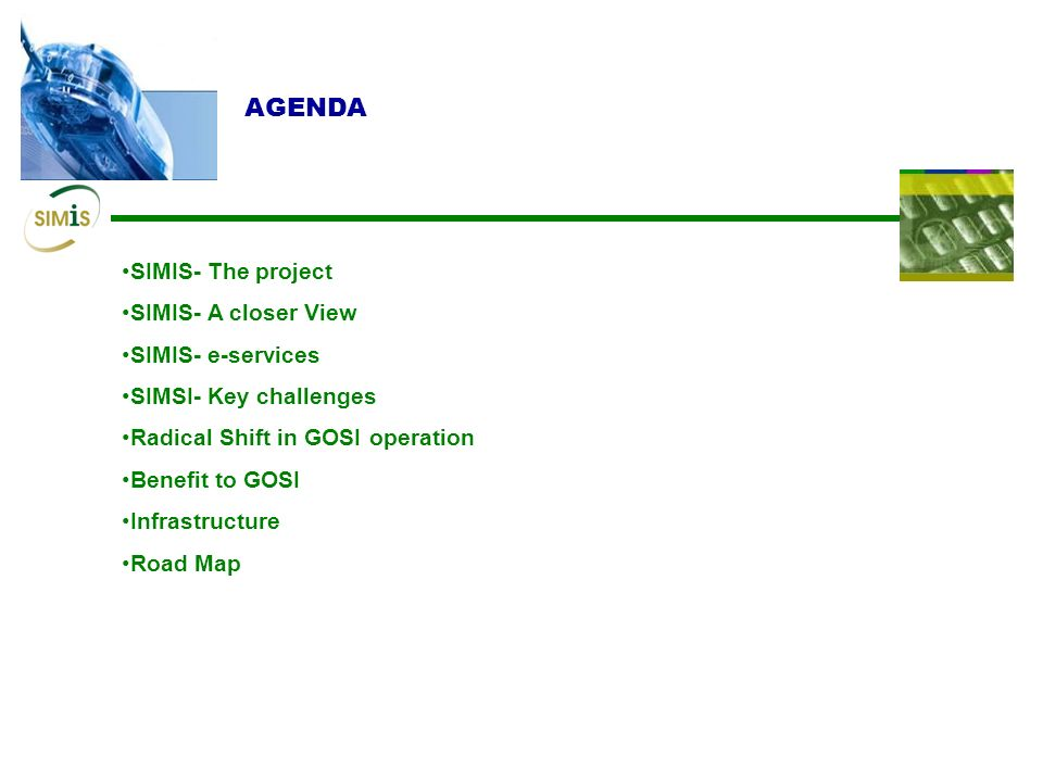 AGENDA SIMIS- The project SIMIS- A closer View SIMIS- e-services