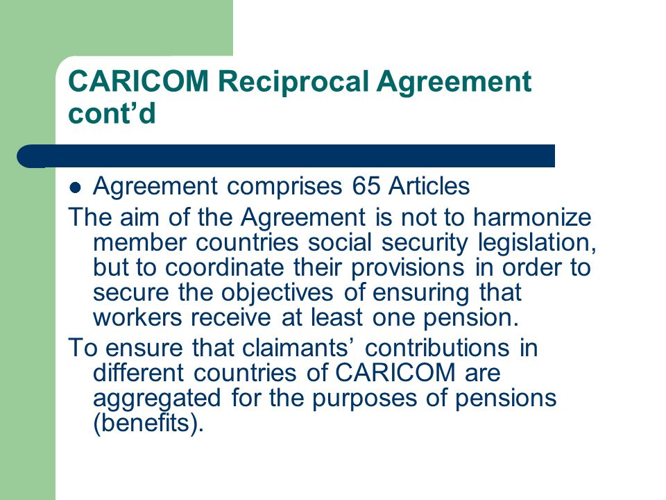 CARICOM Reciprocal Agreement cont'd