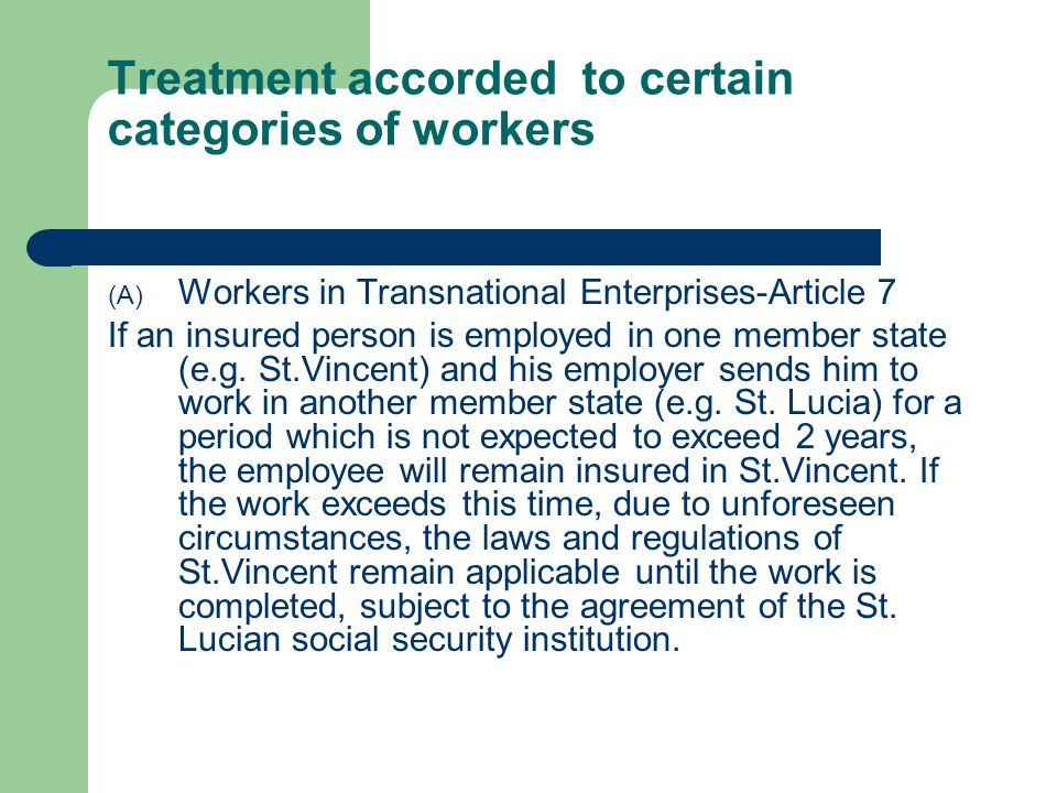 Treatment accorded to certain categories of workers