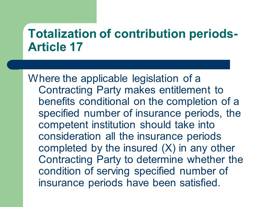 Totalization of contribution periods-Article 17