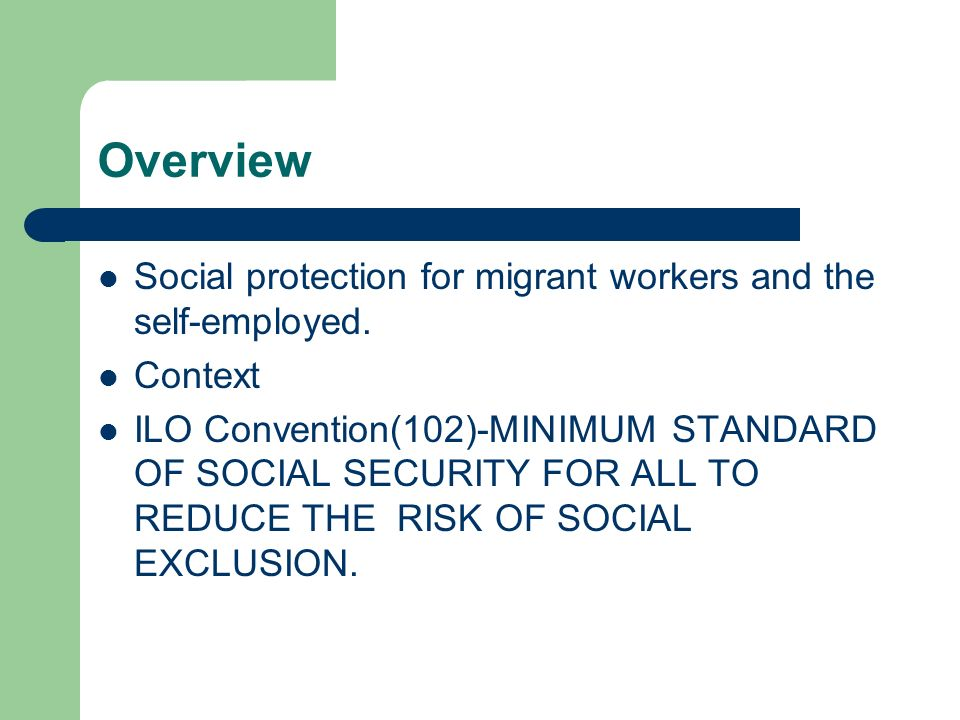 Overview Social protection for migrant workers and the self-employed.