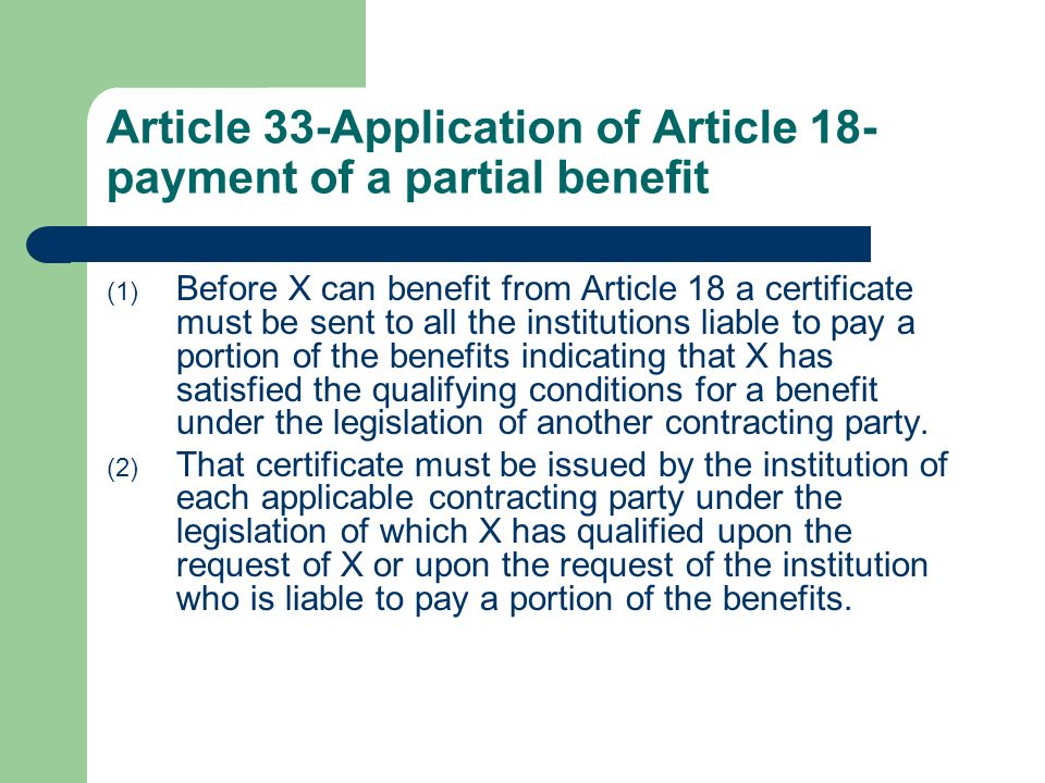 Article 33-Application of Article 18-payment of a partial benefit