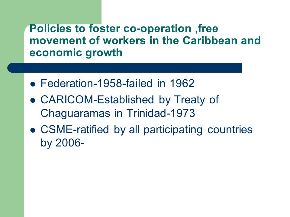 Policies to foster co-operation ,free movement of workers in the Caribbean and economic growth