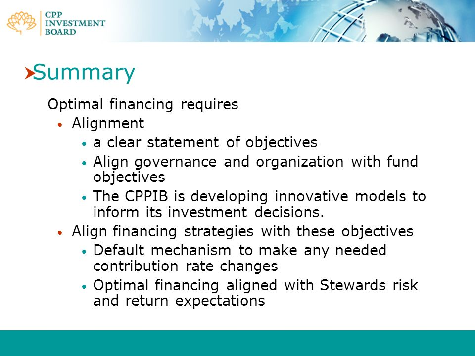 Summary Optimal financing requires Alignment