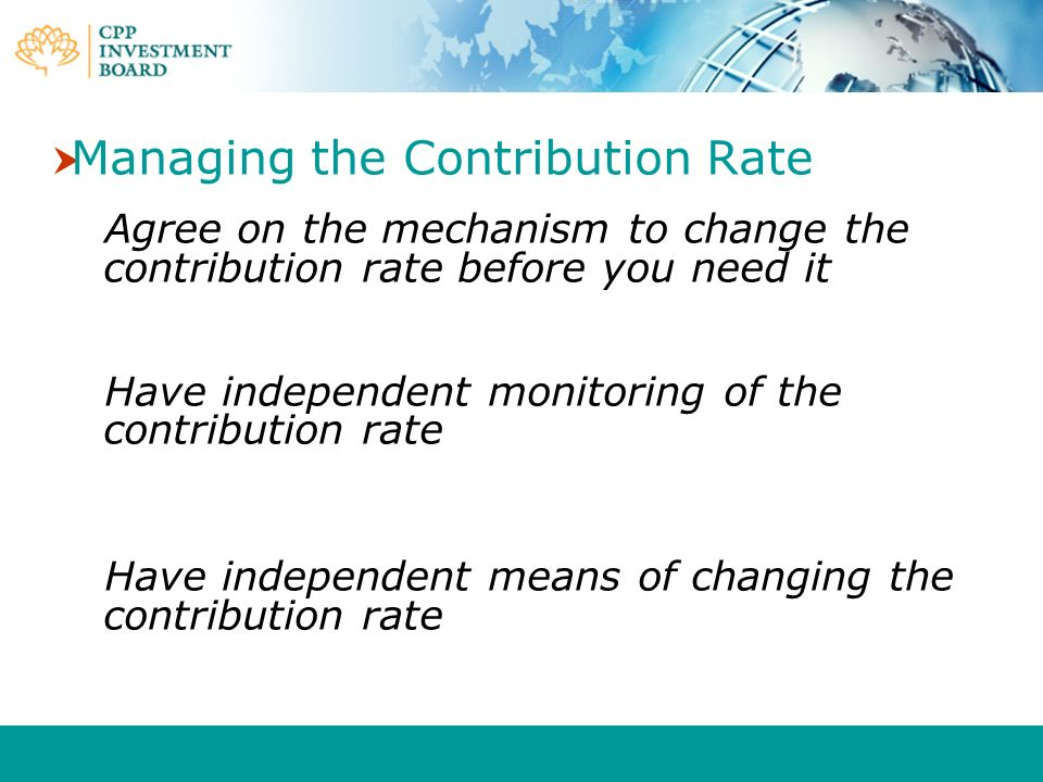 Managing the Contribution Rate
