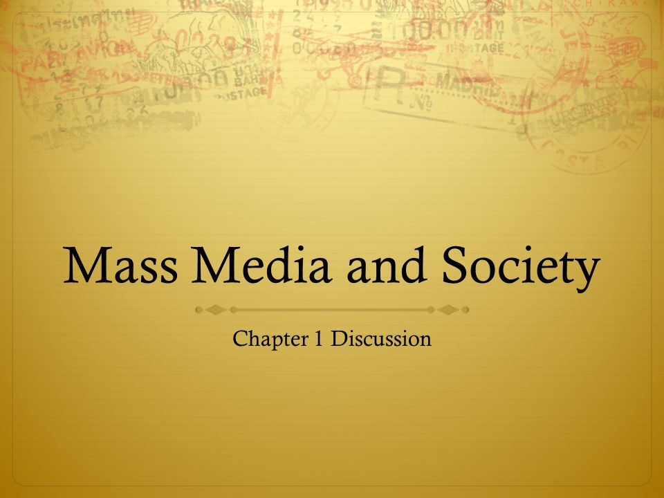 the mass media plays an important Potentially powerful impact we believe that media can have on policy indeed, mass media are in the  equivalent — mass media may not define  an important.