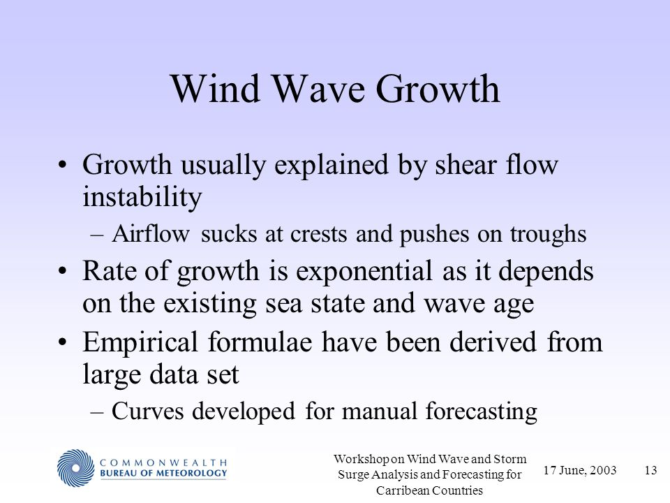 Wind Wave Growth Growth usually explained by shear flow instability
