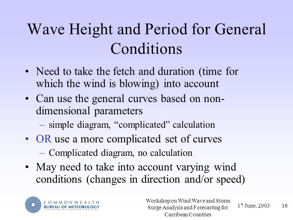Wave Height and Period for General Conditions